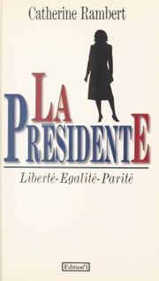 La présidente ebook by Catherine Rambert