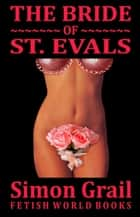 The Bride of St. Evals ebook by Simon Grail