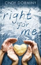Right for Me ebook by Cindy Dorminy