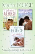 Green Mountain Collection 2: And I Love You, Its Love, Only Love, Aint She Sweet ebook by Marie Force