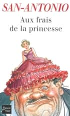 Aux frais de la princesse ebook by SAN-ANTONIO