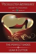 The Perfect Shoes ebook by Leah Cutter