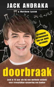 Doorbraak ebook by Jack Andraka,Matthew Lysiak