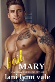 Hail Mary ebook by Lani Lynn Vale