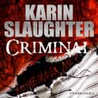 Criminal audiobook by Karin Slaughter