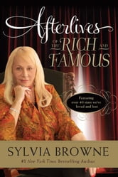 Afterlives of the Rich and Famous ebook by Sylvia Browne