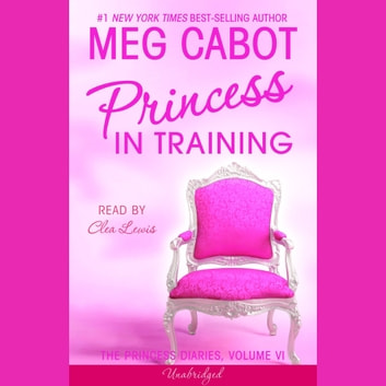 The Princess Diaries, Volume VI: Princess in Training livre audio by Meg Cabot