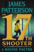The 17th Shooter ebook by James Patterson, Maxine Paetro