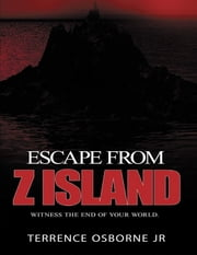 Escape from Z Island ebook by Terrence Osborne Jr