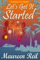 Let's Get It Started ebook by Maureen Reil