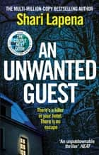 An Unwanted Guest - The chilling and gripping Richard and Judy Book Club bestseller ebook by