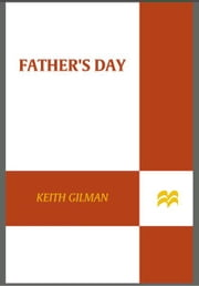 Father's Day - A Mystery ebook by Keith Gilman