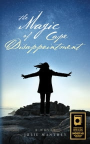 The Magic of Cape Disappointment - Cape Disappointment, #1 ebook by Julie Manthey