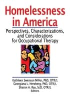 Homelessness in America ebook by Kathleen Swenso Miller,Georgiana L Herzberg,Sharon A Ray