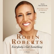 Everybody's Got Something audiobook by Robin Roberts, Veronica Chambers