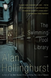 The Swimming-Pool Library ebook by Alan Hollinghurst