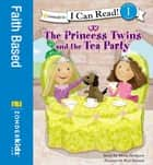 The Princess Twins and the Tea Party - Level 1 ebook by Mona Hodgson