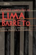 Contos completos de Lima Barreto ebook by Lima Barreto
