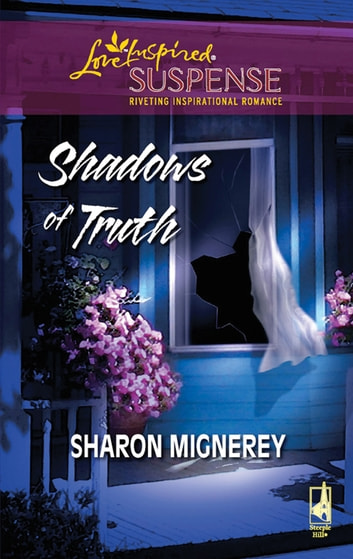 Shadows Of Truth (Mills & Boon Love Inspired) ebook by Sharon Mignerey