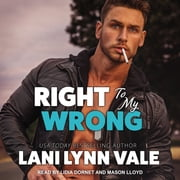 Right To My Wrong audiobook by Lani Lynn Vale