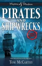Pirates and Shipwrecks - True Stories ebook by