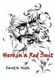 Hero in a Red Suit ebook by David H. Keith