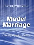 Model Marriage ebook by Dag Heward-Mills