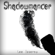 Shadowmancer audiobook by Lee Isserow