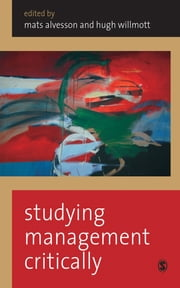 Studying Management Critically ebook by Mats Alvesson,Hugh Willmott