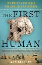The First Human ebook by Ann Gibbons