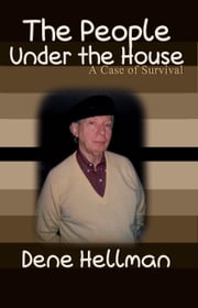 The People Under the House ebook by Dene Hellman