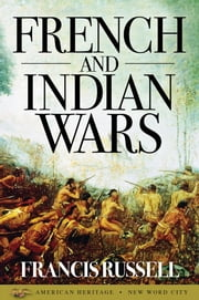 French and Indian War ebook by Francis Russell