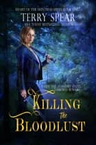 Killing the Bloodlust - A Vampire Novel ebook by