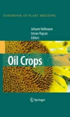 Oil Crops ebook by Johann Vollmann,Istvan Rajcan