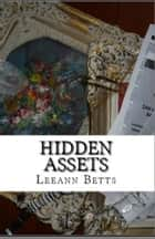 Hidden Assets ebook by Leeann Betts