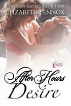 After Hours Desire ebook by Elizabeth Lennox