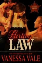 Flirting With The Law ebook by Vanessa Vale