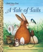 A Tale of Tails ebook by Elizabeth MacPherson, Garth Williams