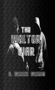 The Welter War ebook by D. Drache Dragao