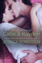 The Promise of Callie & Kayden - The Coincidence Diaries, #2 ebook by Jessica Sorensen