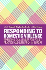 Responding to Domestic Violence - Emerging Challenges for Policy, Practice and Research in Europe ebook by Philip McCormack, Carolina Øverlien, Ingunn Rangul Askeland,...