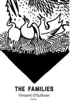 The Families ebook by Vincent O'Sullivan