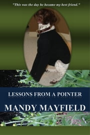 Lessons From A Pointer ebook by Mandy Mayfield