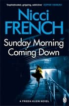 Sunday Morning Coming Down - A Frieda Klein Novel (7) ebook by