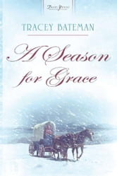 A Season For Grace ebook by Tracey V. Bateman