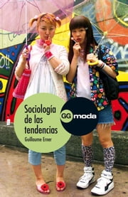 Sociología de las tendencias ebook by Guillaume Erner