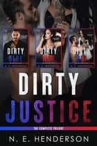 Dirty Justice ebook by N. E. Henderson