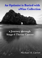 An Optimist is Buried with a Wine Collection ebook by Michael Carter
