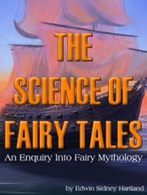 The Science Of Fairy Tales An Enquiry Into Fairy Mythology ebook by Edwin Sidney Hartland