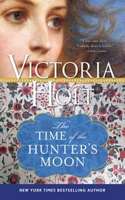 The Time of the Hunter's Moon ebook by Victoria Holt